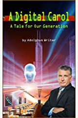 A Digital Carol – A Tale for Our Generation Kindle Edition