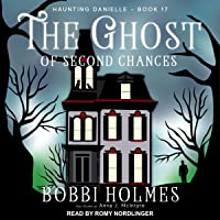 The Ghost of Second Chances: Haunting Danielle, Book 17