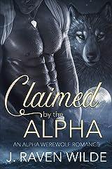 Claimed by the Alpha: An Alpha Werewolf Romance (Sanctuary Series Book 1) Kindle Edition
