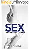 Sex Positions: Sex Goes Beyond the Bed (Sex Positions with Picture, Sex Guide, Sex in Marriage, Best Techniques, Kamasutra, Sex books)