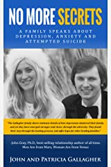 No More Secrets: A Family Speaks About Depression, Anxiety and Attempted Suicide Kindle Edition
