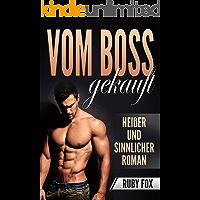 Vom Boss gekauft: Heißer und sinnlicher Roman