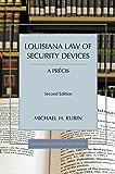 Louisiana Law of Security Devices, A Précis, Second Edition (Louisiana Civil Code Precis)