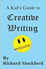 A Kid's Guide to Creative Writing Kindle Edition