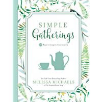 Simple Gatherings: 50 Ways to Inspire Connection (Inspired Ideas) (English Edition)