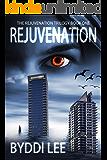 Rejuvenation Book 1 (The Rejuvenation Trilogy)