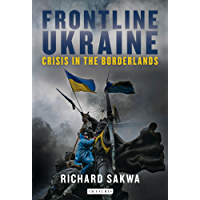 Frontline Ukraine: Crisis in the Borderlands (English Edition)