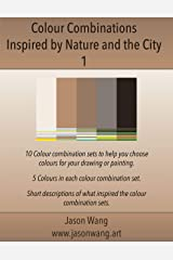 Colour Combinations Inspired by Nature and the City 1 Kindle Edition