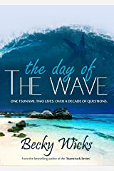The Day Of The Wave: A romance novel based on real-life events Kindle Edition