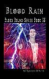 Blood Rain - Blood Bound Series Book 13: Blood Bound Series Book 13
