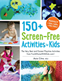 150+ Screen-Free Activities for Kids: The Very Best and Easiest Playtime Activities from FunAtHomeWithKids.com! (English Edition)