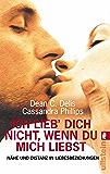 Ich lieb dich nicht, wenn du mich liebst: Nähe und Distanz in Liebesbeziehungen (German Edition)