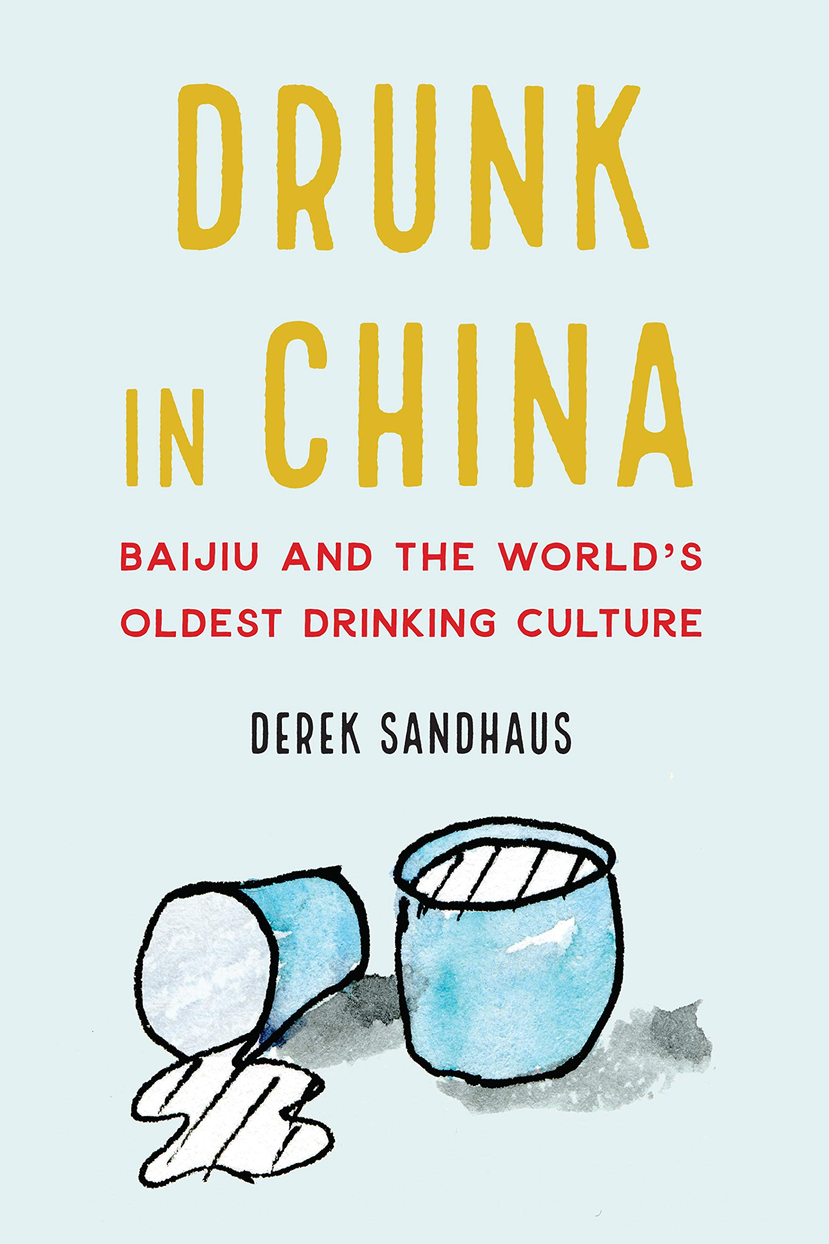 Amazon.com: Drunk in China: Baijiu and the Worlds Oldest ...