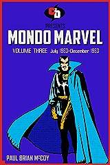 MONDO MARVEL Volume Three July 1963 - Dec. 1963 Kindle Edition
