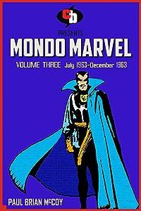 MONDO MARVEL Volume Three July 1963 - Dec. 1963