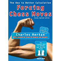 Forcing Chess Moves: The Key to Better Calculation (English Edition)