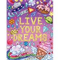 Live Your Dreams: An Adult Coloring Book with Fun Inspirational Quotes, Adorable Kawaii Doodles, and Positive…