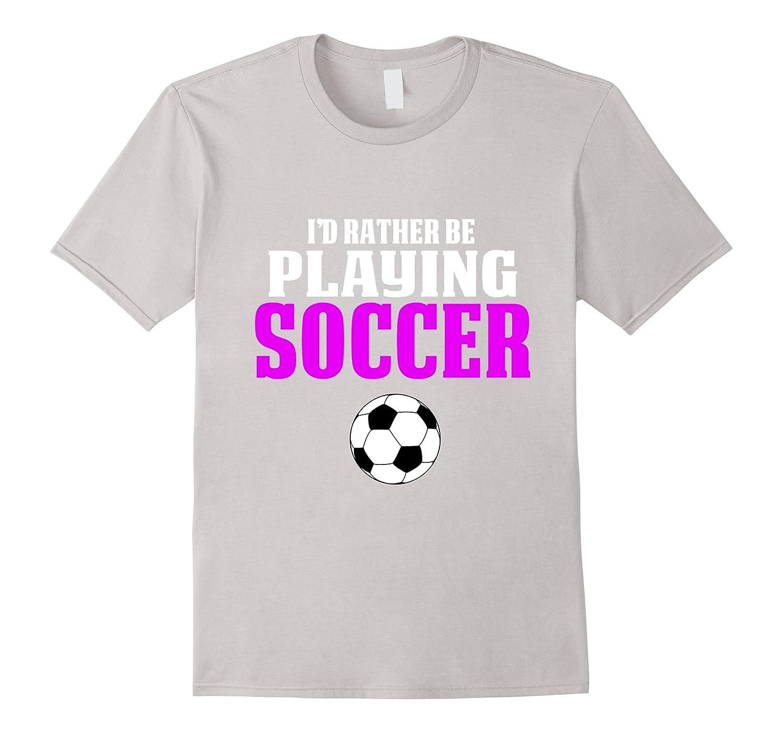 bad7440f2a5 Cheap Girls Soccer Shirts Rather PLay Soccer-CD – Canditee