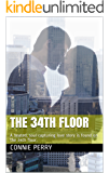 THE 34TH FLOOR: A heated chick lit read! (The 34th series Book 1)