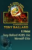 Tony Ballard #285: Die Werwolf-Elite: Cassiopeiapress Horror-Roman
