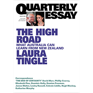 Quarterly Essay 80 The High Road: What Australia can learn from New Zealand