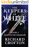 Agents of Shadow (The Keepers of White Book 1)