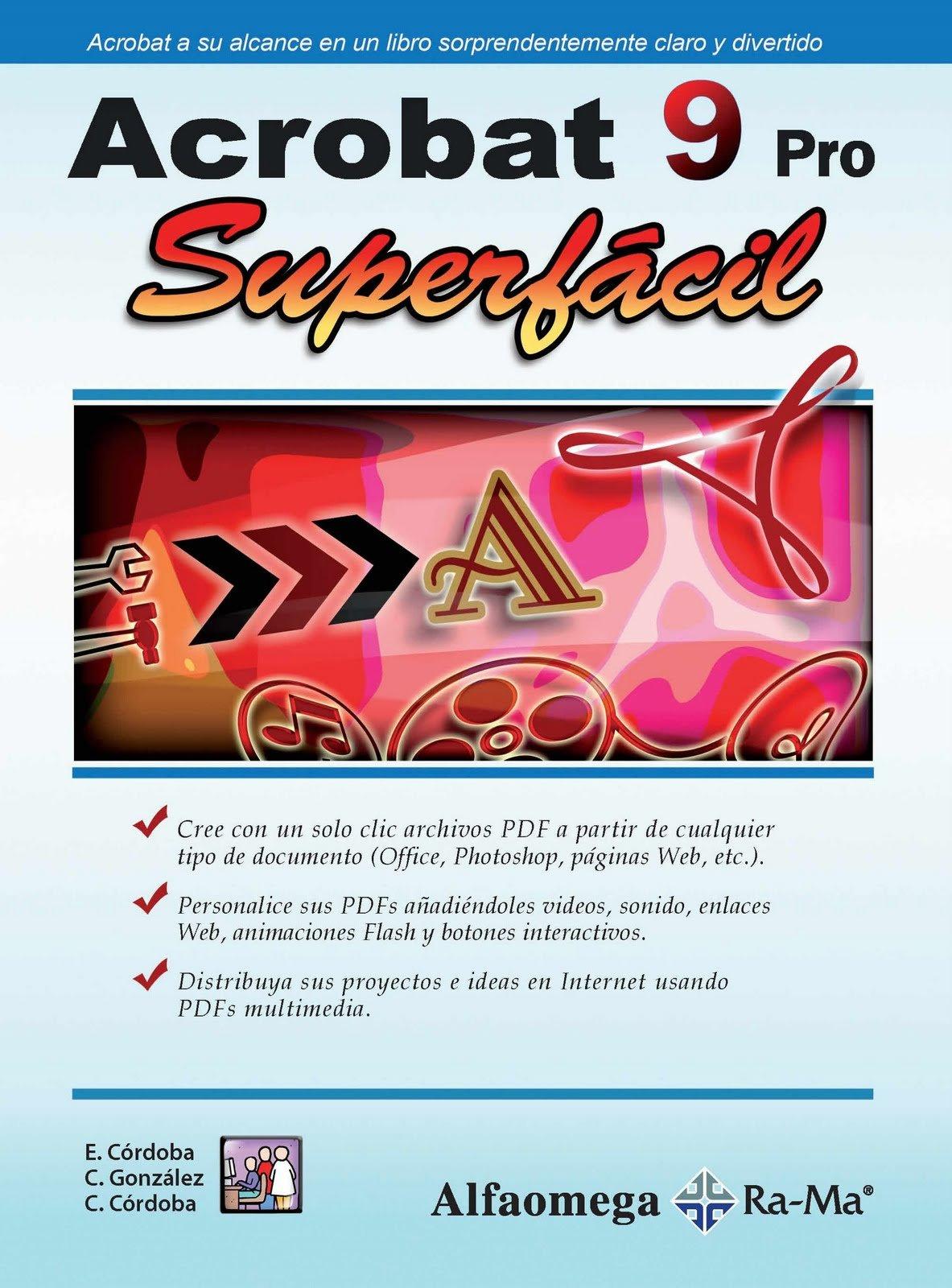 Acrobat 9 pro, SUPERFACIL (Spanish Edition): Carmen CORDOBA, Carmen GONZALEZ, Enrique CORDOBA, Alfaomega Grupo Editor (MX), ...