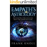 Empath's Astrology: Discover What Your Sign Says About You and Your Future