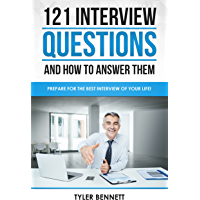 121 Job Interview Questions and How to Answer Them: Prepare for the Best Interview of Your Life! (English Edition)