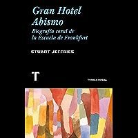 Gran Hotel Abismo: Biografía coral de  la Escuela de Frankfurt (Noema)