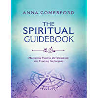 The Spiritual Guidebook: Mastering Psychic Development and Techniques