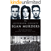 The Jefferson County Egan Murders: Nightmare on New Year's Eve 1964 (True Crime) book cover