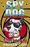 Spy Dog: Superbrain: Superbrain (Spy Dog Series Book 4)