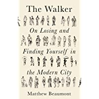The Walker: On Losing and Finding Yourself in the Modern City