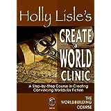 Holly Lisle's Create A World Clinic (WORLDBUILDING SERIES Book 3)