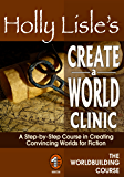 Holly Lisle's Create A World Clinic (WORLDBUILDING SERIES Book 3)