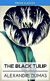 The Black Tulip (Dream Classics) (English Edition)