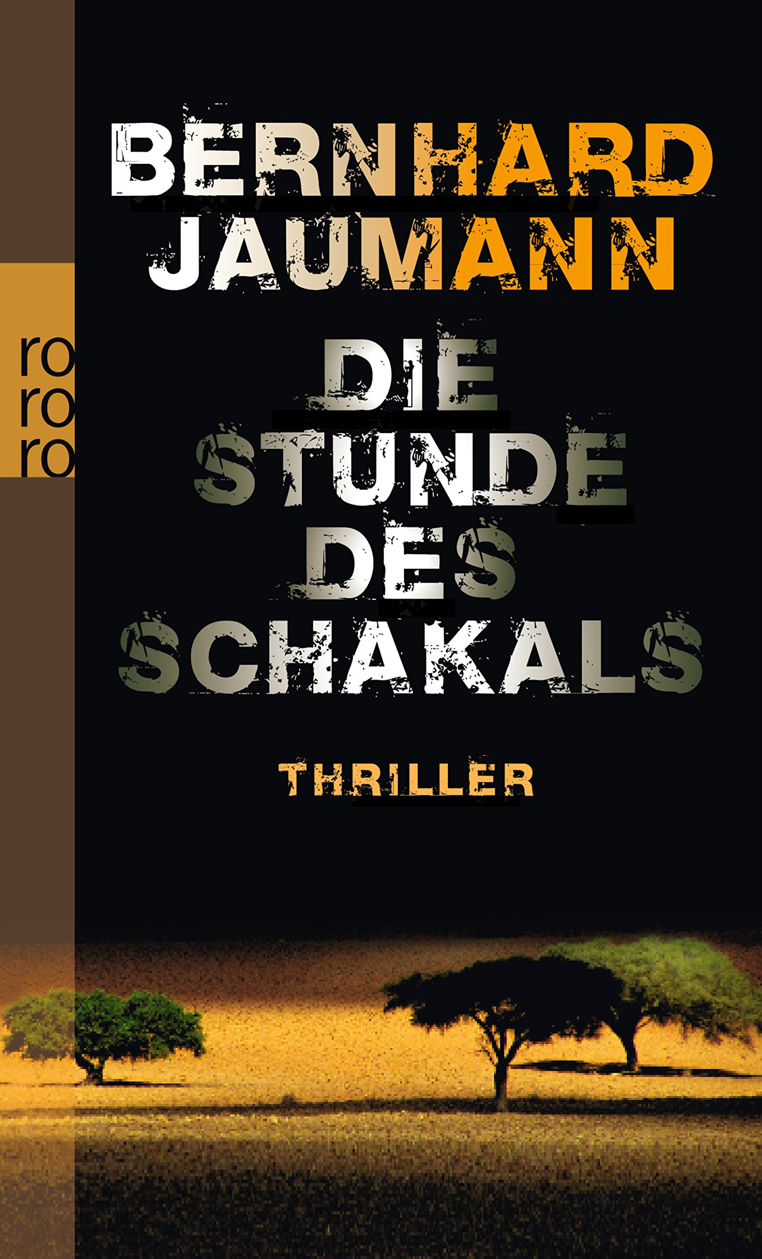 Die Stunde des Schakals (Die Clemencia Garises Trilogie, Band 1)