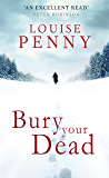 Bury Your Dead: A Chief Inspector Gamache Mystery, Book 6