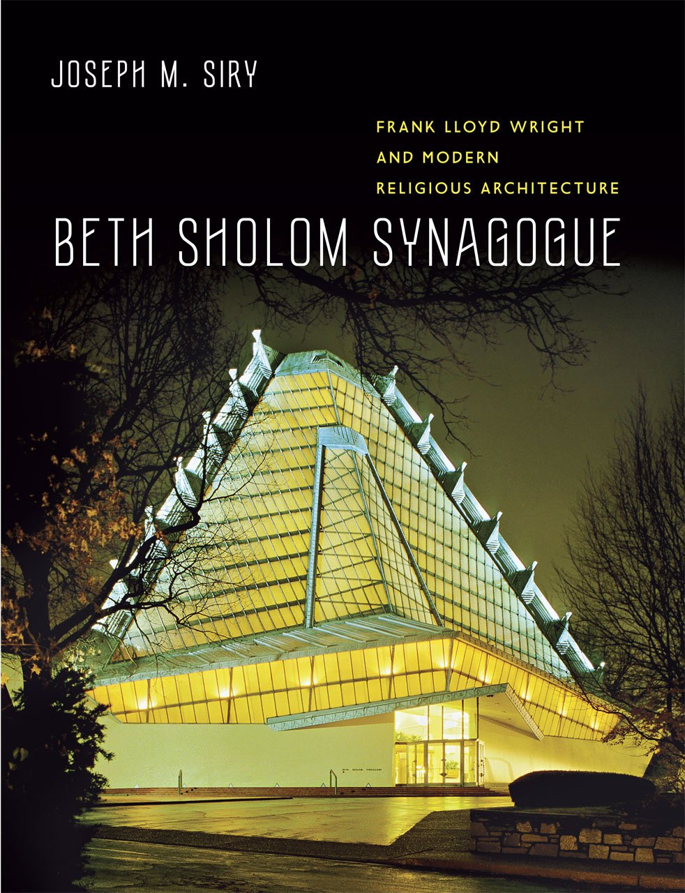 Beth Sholom Synagogue: Frank Lloyd Wright and Modern Religious Architecture