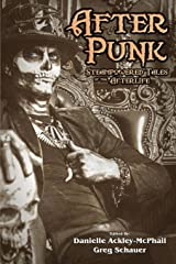 After Punk: Steampowered Tales of the Afterlife Kindle Edition