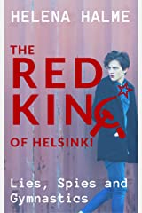 The Red King of Helsinki: Lies, Spies and Gymnastics Kindle Edition