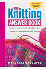 The Knitting Answer Book, 2nd Edition: Solutions to Every Problem You'll Ever Face; Answers to Every Question You'll Ever Ask Kindle Edition