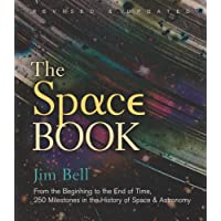 The Space Book Revised and Updated: From the Beginning to the End of Time, 250 Milestones in the History of Space & Astronomy