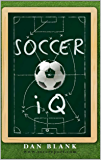 Soccer iQ: Things That Smart Players Do (English Edition)