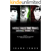 Middle Falls Time Travel Omnibus: Books 1-3 (Middle Falls Time Travel Omnibus Box Sets Book 1)