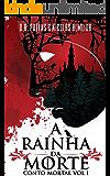 A Rainha da Morte (Contos Mortais Livro 1) (Portuguese Edition)