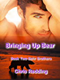 Bringing Up Bear (Behr Brothers Book 2)