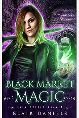 Black Market Magic (Kira Steele Book 2) Kindle Edition