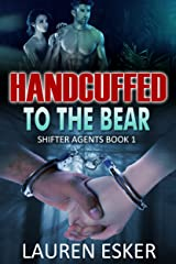 Handcuffed to the Bear (Shifter Agents Book 1) Kindle Edition
